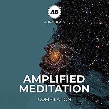 Amplified Meditation Compilation