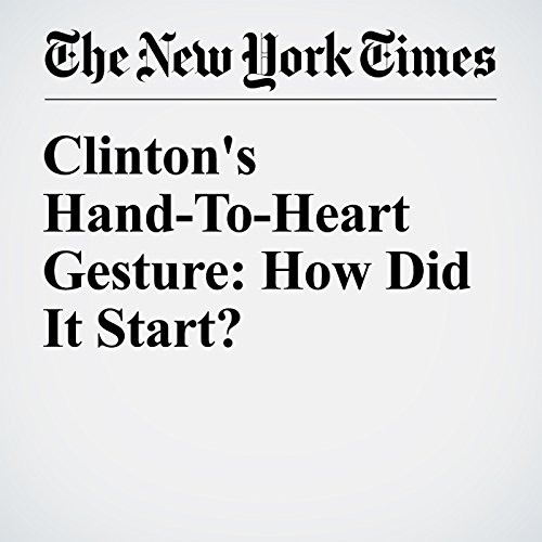 Clinton's Hand-To-Heart Gesture: How Did It Start? cover art