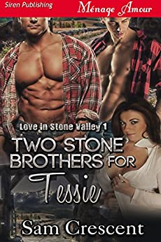 Two Stone Brothers for Tessie [Love in Stone Valley 1] (Siren Publishing Menage Amour) by [Sam Crescent]