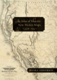 An Atlas of Historic New Mexico Maps, 1550–1941