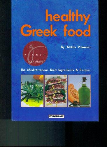 Healthy Greek Food. The Mediterranean Diet: Ingredients & Recipes. Plus Free Postcard of Katharos Beach Restaurant. by AKEKOS VALAVANIS (2003-08-02)