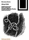 Alltag Und Kult: Gottfried Semper, Richard Wagner, Friedrich Theodor Vischer, Gottfried Keller (Bauwelt Fundamente): 129 (BIRKHÄUSER)