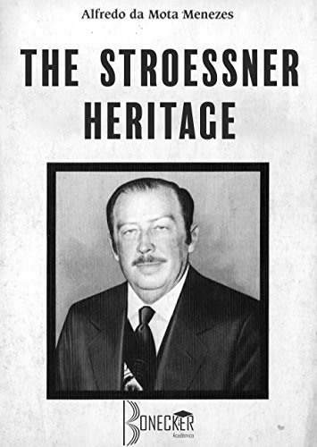 The Stroessner Heritage: Brazil-Paraguay 1955-1980 (doctoral thesis) (English Edition)