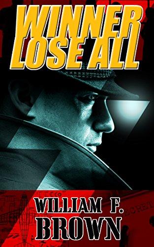 Book: Winner Lose All - A Spy vs Spy Thriller by William F. Brown