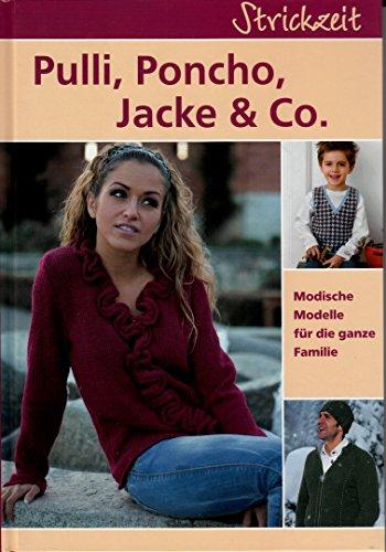 Strickzeit - Pulli, Poncho, Jacke & Co. Modische Modelle für die ganze Familie