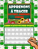 Apprenons à tracer: lettres, chiffres, formes: Cahier d'activités pour enfants âgés de 3 à 6 ans