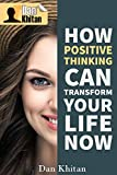 How Positive Thinking Can Transform Your Life Now