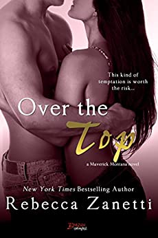Over The Top (Maverick Montana Book 4) by [Rebecca Zanetti]