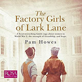 The Factory Girls of Lark Lane     Lark Lane, Book 1              By:                                                                                                                                 Pam Howes                               Narrated by:                                                                                                                                 Georgia Maguire                      Length: 7 hrs and 57 mins     5 ratings     Overall 4.8