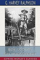 Boy Scouts on Hudson Bay (Esprios Classics)