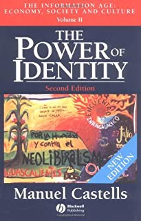The Power of Identity: The Information Age: Economy, Society and Culture, Volume II (The Information Age) 2nd Edition