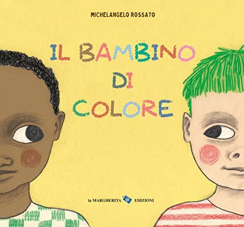 Il bambino di colore. Ediz. a colori