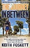 The Journey in Between: Thru-Hiking El Camino de Santiago (Thru-Hiking Adventures Book 1)