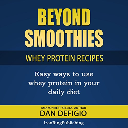 Beyond Smoothies: Whey Protein Recipes audiobook cover art