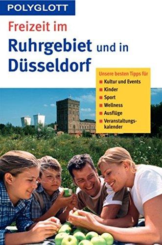 Freizeit im Ruhrgebiet und in Düsseldorf und Umgebung (Polyglott Freizeitführer)