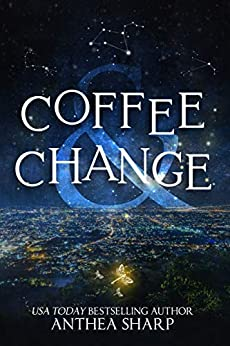 Coffee and Change: Five Modern Tales (Sharp Tales Book 5) by [Anthea Sharp]