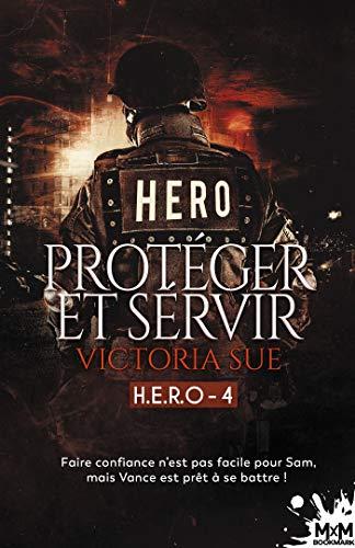 Protéger et servir: H.E.R.O, T4 par [Victoria Sue, Ingrid Lecouvez]