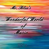 Mr. Blue's Wonderful World Of Music Vol. 9