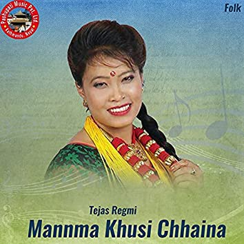Mannma Khusi Chhaina