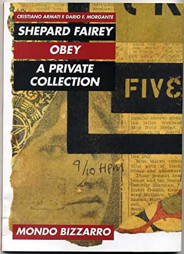 Shepard Fairey Obey A Private Collection Mondo Bizzarro Armati Morgante