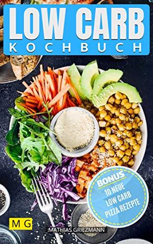 Low Carb Kochbuch: Abnehmen ist einfach (German Edition)