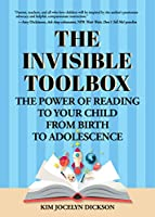 The Invisible Toolbox: The Power of Reading to Your Child from Birth to Adolescence (Parenting Book, Child Development)