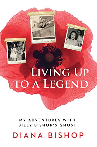 Living Up to a Legend: My Adventures with Billy Bishop's Ghost (English Edition)
