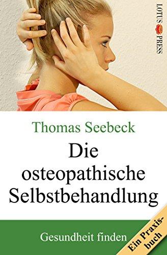 Die osteopathische Selbstbehandlung: Gesundheit finden