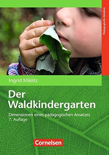 Der Waldkindergarten (8. Auflage): Dimensionen eines pädagogischen Ansatzes. Buch
