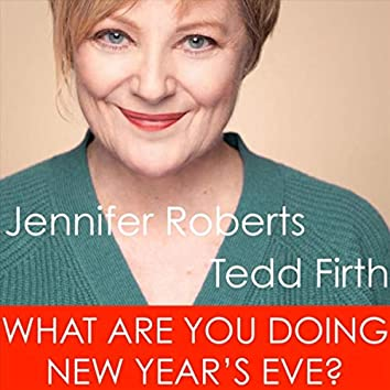 What Are You Doing New Year's Eve? (feat. Tedd Firth)