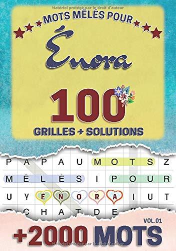 Mots mêlés pour Énora: 100 grilles avec solutions, +2000 mots cachés, prénom personnalisé Énora | Cadeau d'anniversaire pour femme, maman, sœur, fille, enfant | Petit Format A5 (14.8 x 21 cm)