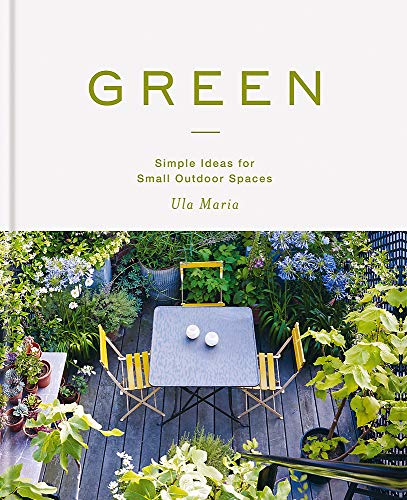 Green: Simple Ideas for Small Outdoor Spaces (MITCHELL BEAZLE)