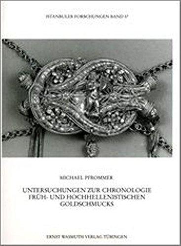 Untersuchungen zur Chronologie früh- und hochhellenistischen Goldschmucks (Istanbuler Forschungen)