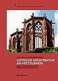 Gotische Architektur am Mittelrhein: Regionale Vernetzung und überregionaler Anspruch (Phoenix,...