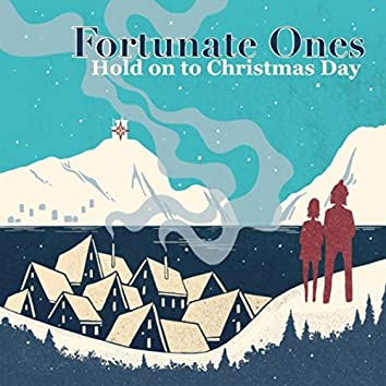 Hold on to Christmas Day