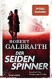 Der Seidenspinner: Ein Fall für Cormoran Strike (Die Cormoran-Strike-Reihe, Band 2) - Robert Galbraith