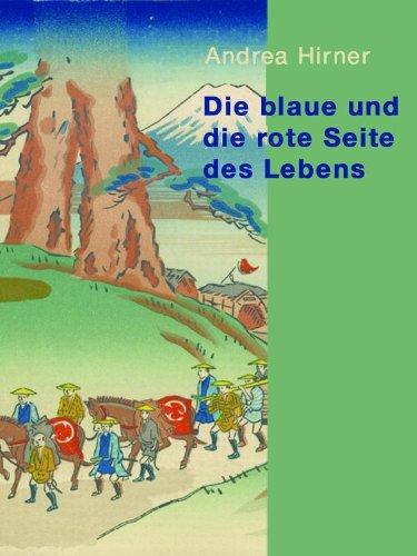 Die blaue und die rote Seite des Lebens - Was Dr. Philipp Franz von Siebold von Meister Hokusai lernte (German Edition)