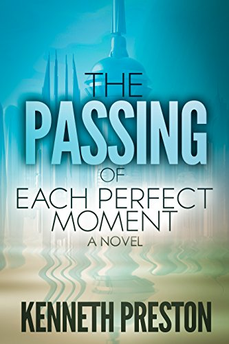 The Passing of Each Perfect Moment (The Perfect Moment Trilogy, Book 1)