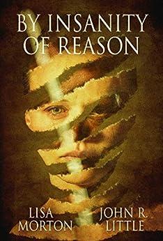 By Insanity of Reason by [Lisa Morton, John R. Little]