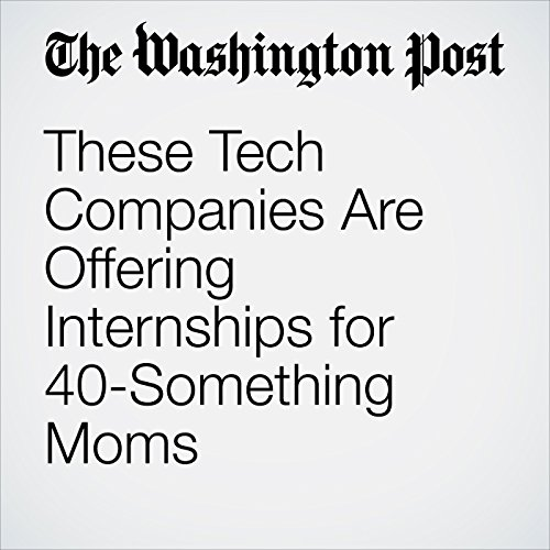 These Tech Companies Are Offering Internships for 40-Something Moms audiobook cover art