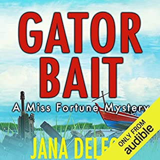 Gator Bait     A Miss Fortune Mystery, Book 5              Written by:                                                                                                                                 Jana DeLeon                               Narrated by:                                                                                                                                 Cassandra Campbell                      Length: 7 hrs and 37 mins     5 ratings     Overall 4.8