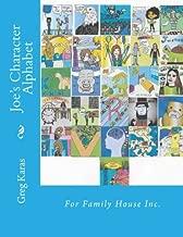 Joe's Character Alphabet: For Family House Inc.
