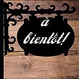 A bientôt !: Livre d'or et de souvenirs pour brasserie, hôtel et restaurant authentique ou...