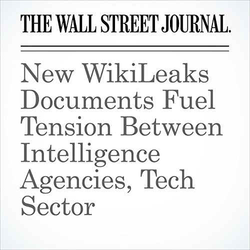 New WikiLeaks Documents Fuel Tension Between Intelligence Agencies, Tech Sector copertina