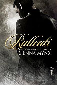 Rallenti: A Mafia Romance (The Battaglia Mafia Series) by [Sienna Mynx]