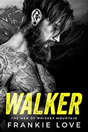 WALKER (The Men of Whiskey Mountain Book 1)