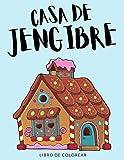 Casa de jengibre Libro de Colorear: Libro de Colorear Casa de jengibre, Más de 30 Páginas Para Colorear, Hombre de Jengibre, Galleta de Navidad, Pan ... Niñas de 4 a 8 Años en Adelante - 🔥 ✅ 🇪🇦