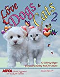 Love Dogs & Cats 2 Grayscale Coloring Book for Adults: 42 Grayscale Coloring Pages of Dogs, Cats, Puppies and Kittens