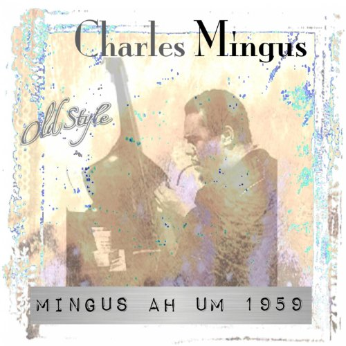 Mingus Ah Um 1959 (Original Remastered)