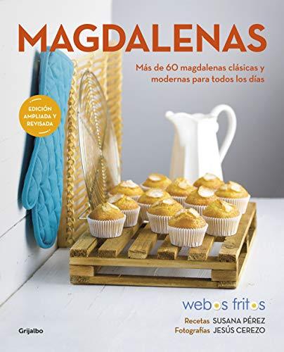 Magdalenas (Webos Fritos): Más de 60 magdalenas clásicas y modernas para todos los días